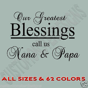 Nana And Papa Quotes Image is loading our-greatest-blessings-nana-papa ...