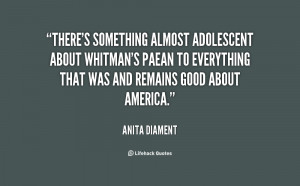 quote Anita Diament theres something almost adolescent about whitmans