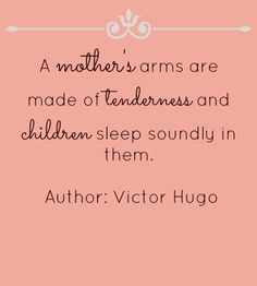 Victor Hugo Mother's Arms Quote