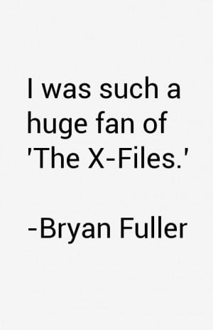 Bryan Fuller Quotes & Sayings