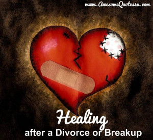 Awesome Quotes Healing After Divorce Breakup