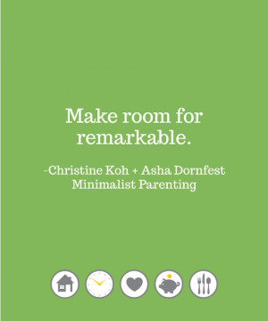 One of the goals of Minimalist Parenting is to help you…