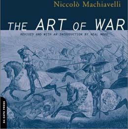 Machiavelli taught Europe the art of war; it had long been practiced ...