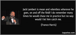 Jack Lambert is mean and relentless wherever he goes, on and off the ...