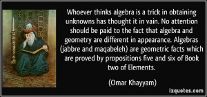 ... by propositions five and six of Book two of Elements. - Omar Khayyam