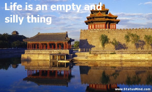 ... an empty and silly thing - Mikhail Lermontov Quotes - StatusMind.com