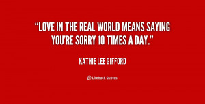 quote-Kathie-Lee-Gifford-love-in-the-real-world-means-saying-179394 ...