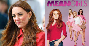 Let's Pretend Kate Middleton Said These 43 Mean Girls Quotes