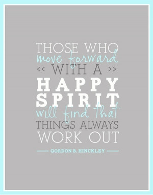 ... forward with a happy spirit will find that things always work out