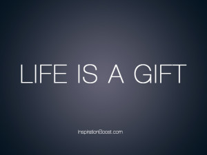 Life Is A Gift Quotes