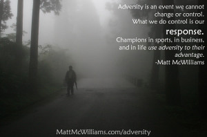 Champions in sports, in business, and in life use adversity to their ...