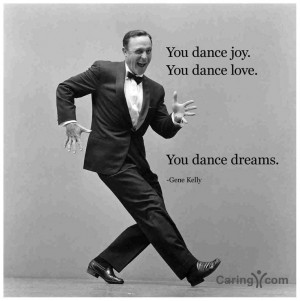 love this quote by gene kelly! Just saw singin in the rain ! Twice ...