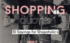 famous featured life trending shopping quotes 10 sayings for ...