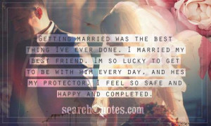 Love Quotes For Someone Getting Married ~ Best Friend Marriage Quotes ...