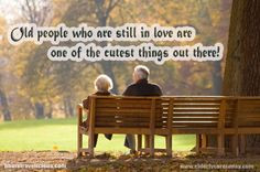 Old people who are still in love are one of the cutest things out ...