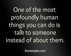 We have inherit a bad habit, talking about people!!! I've learn that ...