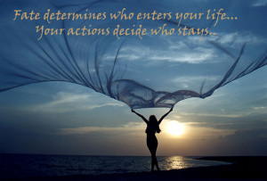 Fate determines who enters your life…