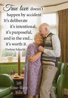 True love doesn't happen by accident it's deliberate