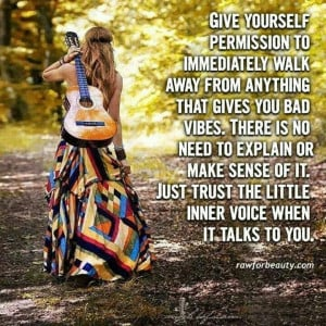 Walk away from bad vibes