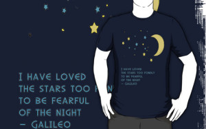 galileo quotes i have loved the stars galileo galilei live by quotes