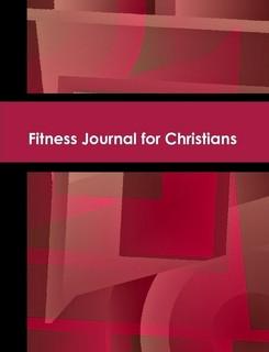 The Christian Fitness Journal