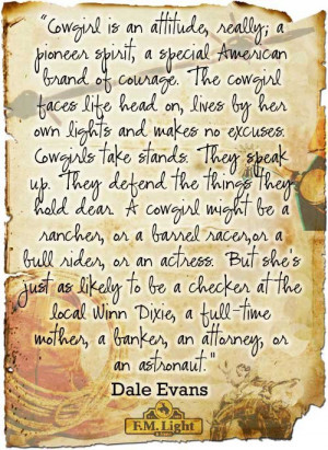 ... : http://fmlight.com/what-is-a-cowgirl-dale-evans-cowgirl-quote/ Like