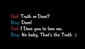 Girl - Truth Or Dare, Boy - Dare! , Girl - I Dare You To Love Me, Boy ...