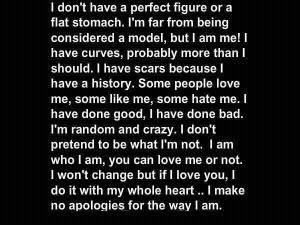 make no apologies for the way I am.
