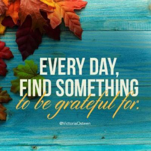 Victoria Osteen Quote ~ Gratefulness