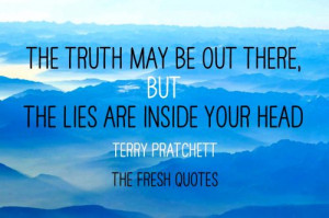 there but lies are inside your head lies truth meetville quotes