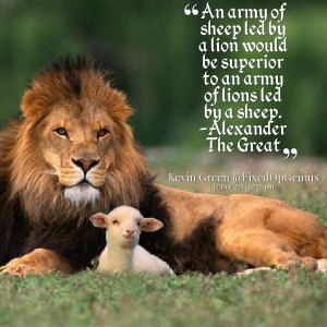 Quotes Picture: an army of sheep led by a lion would be superior to an ...