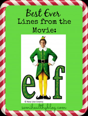 These are my favorite lines (and moments) from the movie Elf.