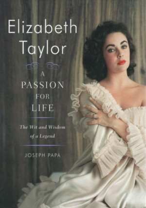 Elizabeth Taylor: A Passion for Life by Joseph Papa