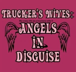 truckers wives sayings | Pinned by Whitney Dowalter