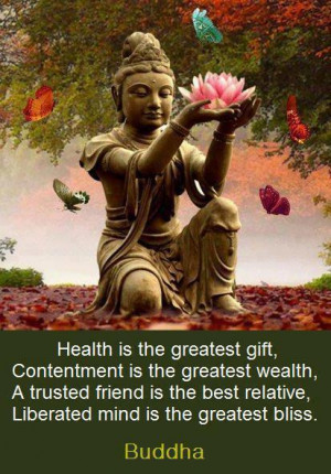 Health is the greatest gift contentment is the greatest wealth a ...