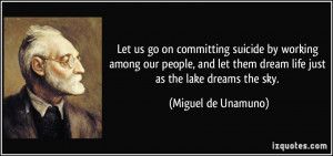 Let us go on committing suicide by working among our people, and let ...