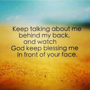 God keep blessing me in front of your face ♥Blessed, God Quotes, God ...