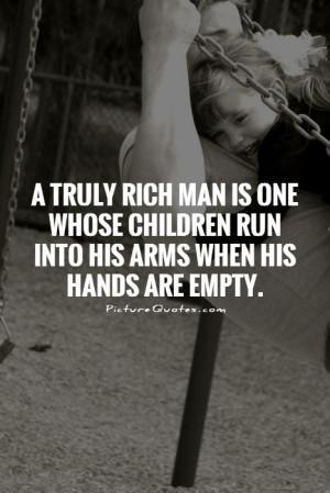 Children Quotes Man Quotes Rich Quotes