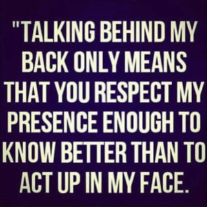 talking behind my back quote bitchy funny quotes sayings pictures pics