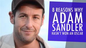 Reasons Why Adam Sandler Hasn't Won An Oscar Statosphere