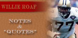 Willie Roaf notes & quotes