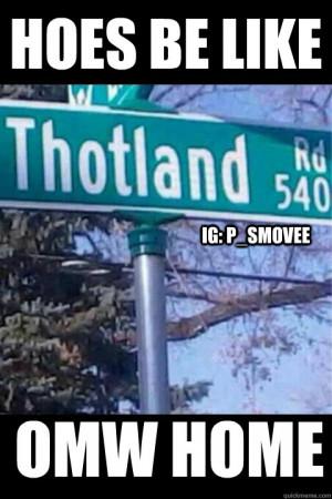 Hoes Be Like OMW Home Ig: P_Smovee THOT