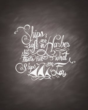 Ships Are Safe In Harbor Quote Calligraphy by TwoHappyLambs, $15.00