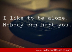 Heartbroken Quotes I Like To Be Alone