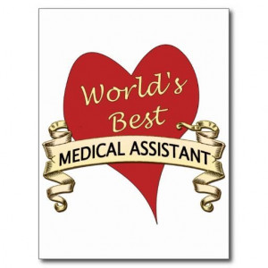 ... medical assistant quotes | World's Best Medical Assistant Postcards