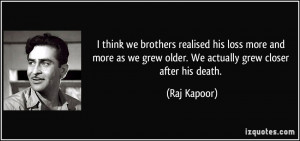 Famous Quotes About Death Of A Brother ~ I think we brothers realised ...