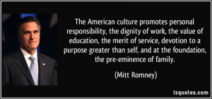 American culture promotes personal responsibility, the dignity of work ...