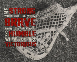 Lacrosse Sayings For Posters Lacrosse be strong motivational poster ...