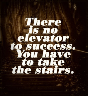 Take The Stairs - Success Quote