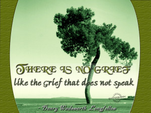 There is no grief like the grief that does not speak